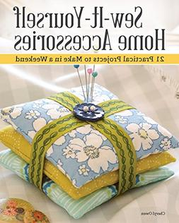 Sew-It-Yourself Home Accessories: 21 Practical Projects to M