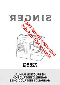 Singer 7285Q Sewing Machine/Embroidery/Serger Owners Manual